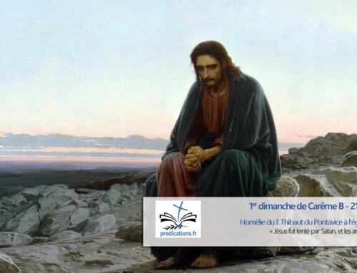 Homélie du 1er dimanche de Carême (B)
