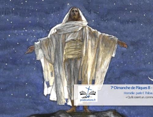 Homélie du 7e Dimanche de Pâques B