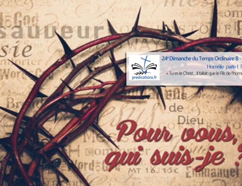 L'homélie pour le 24e dimanche du Temps Ordinaire B